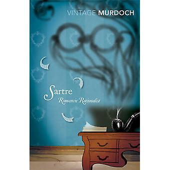 Sartre - Romantic Rationalist by Iris Murdoch - 9780099273721 Book