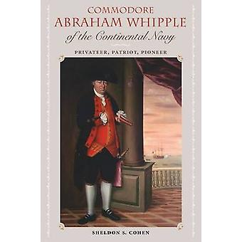 Commodore Abraham Whipple of the Continental Navy - Privateer - Patrio