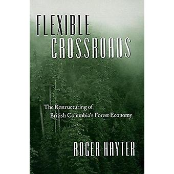 Flexible Crossroads - The Restructuring of British Columbia's Forest E