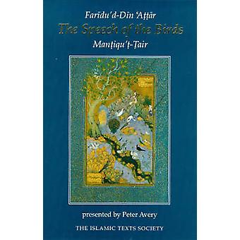 The Speech of the Birds - Mantiqu't-Tair (New edition) by Farid al-Din