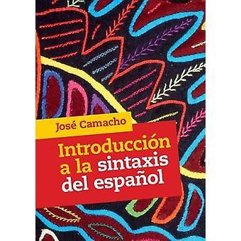 Introduccion a la Sintaxis del Espanol by Jose Camacho - 978131664233