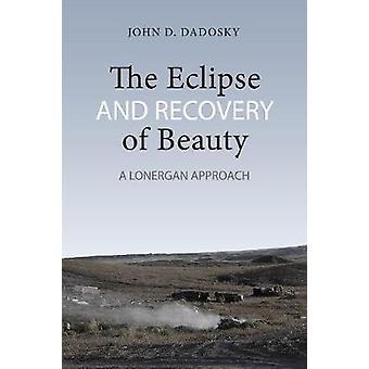 El Eclipse y la recuperación de la belleza - un enfoque de Lonergan por John Danie
