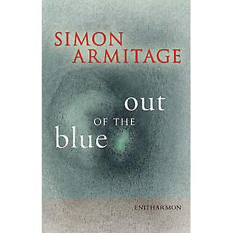 Out of the Blue by Simon Armitage - 9781904634584 Book