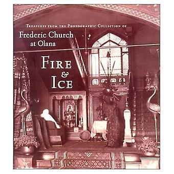 Feuer und Eis: Schätze aus der fotografischen Sammlung von Frederic Kirche am Olana (Olana Sammlung)