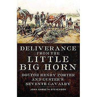 Befreiung von Little Big Horn: Arzt Henry Porter und Custers 7. Kavallerie