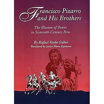 Francisco Pizarro e i suoi fratelli: illusione del potere nel XVI secolo Perù