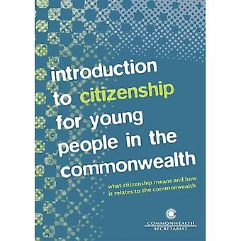 Introduction to Citizenship for Young People in the Commonwealth: What Citizenship Means and How It Relates to the Commonwealth
