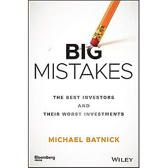 Big Mistakes: The Best Investors and Their Worst Investments (Bloomberg)