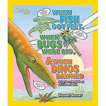 Quando il pesce ha piedi, quando gli insetti erano grandi, e quando Dinos spuntato: un fumetto Prehistory della vita sulla terra (National...