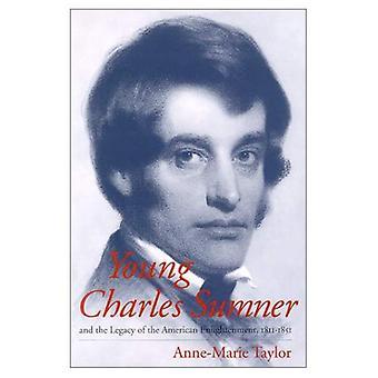 Junge Charles Sumner und das Erbe der amerikanischen Aufklärung, 1811-1851