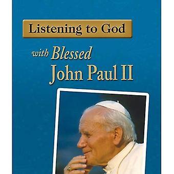 Lyssna på Gud med välsignade Johannes Paulus II