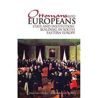 Les Ottomans en européens: état et renforcement des institutions en Europe du Sud-est