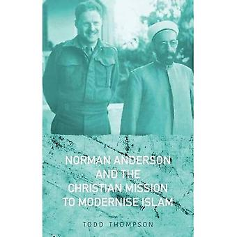 Norman Anderson and the�Christian Mission to Modernise�Islam