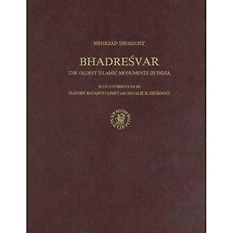 Bhadresvar: The Oldest Islamic Monuments in India