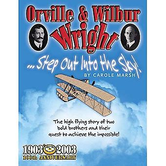 Orville & Wilbur Wright : Step Out Into the Sky