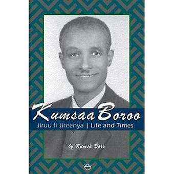Kumsaa Boroo: Jiruu fi Jireenya Life and Times