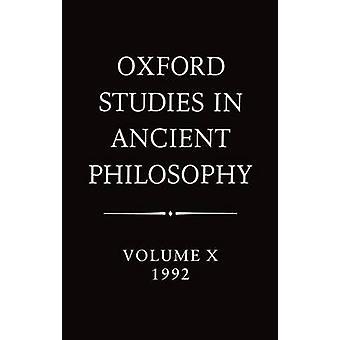 Oxford Studies in Ancient Philosophy Volume X 1992 by Annas & Julia