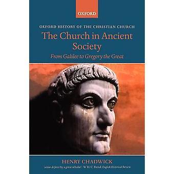 La iglesia en sociedad antigua de Galilea a Gregorio el grande por Chadwick y Henry