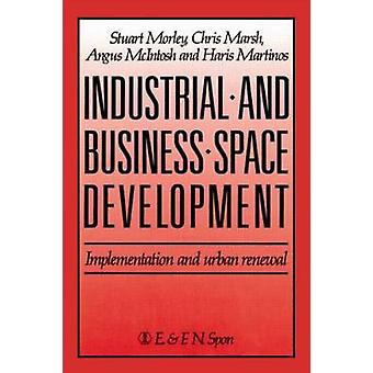 Industrial and Business Space Development by Morely & S.