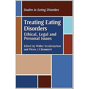 Treating Eating Disorders Ethical Legal and Personal Issues by Vandereycken & Walter