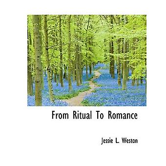 From Ritual To Romance by Weston & Jessie L.