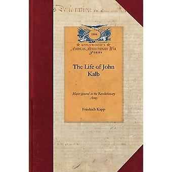 La vie de John Kalb par Friedrich Kapp