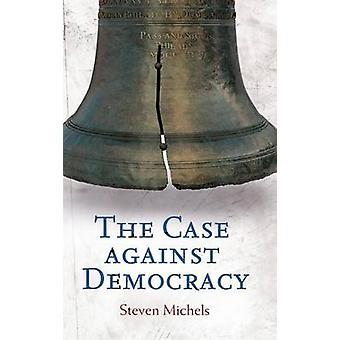 Der Fall gegen die Demokratie von Michels & Steven