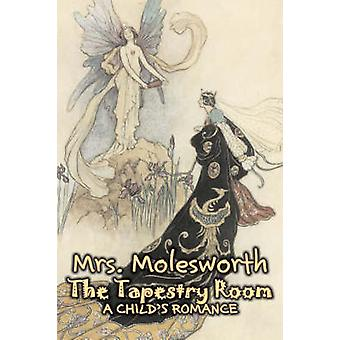 The Tapestry Room by Mrs. Molesworth Fiction Historical by Mrs. Molesworth
