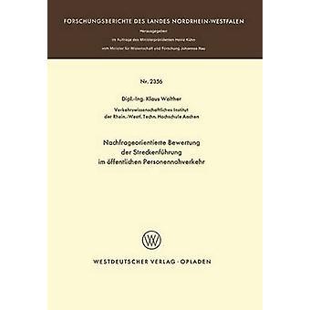Nachfrageorientierte Bewertung der Streckenfhrung im ffentlichen Personennahverkehr by Walther & Klaus