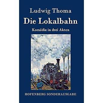 Die Lokalbahn par Ludwig Thoma