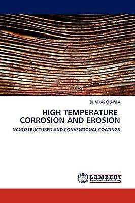 High Temperature Corrosion and Erosion by Chawla & Vikas