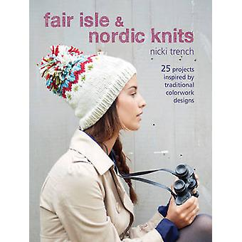 Fair Isle & Nordic Knits - 25 Projects Inspired by Traditional Colorwo