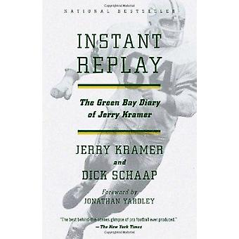 Instant Replay - The Green Bay Diary of Jerry Kramer by Gerald L Krame