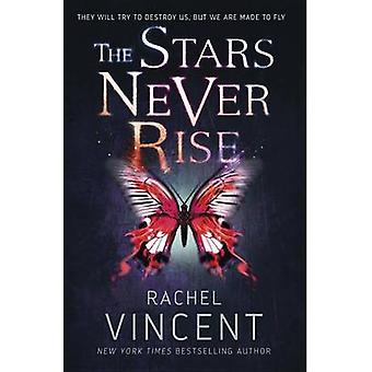 The Stars Never Rise by Rachel Vincent - 9780375991530 Book