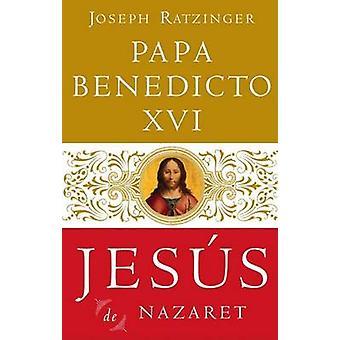 Jesus de Nazaret by Joseph Ratzinger - Carmen Bas Alvarez - 978038552