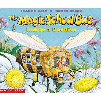 The Magic School Bus Inside a Beehive by Joanna Cole - Bruce Degen -