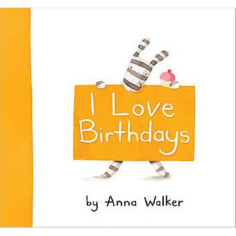 I Love Birthdays by Anna Walker - Anna Walker - 9781416983200 Book