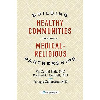 Building Healthy Communities through Medical-Religious Partnerships b