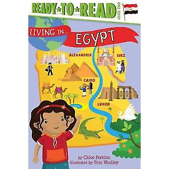 Living in . . . Egypt by Chloe Perkins - 9781481497121 Book