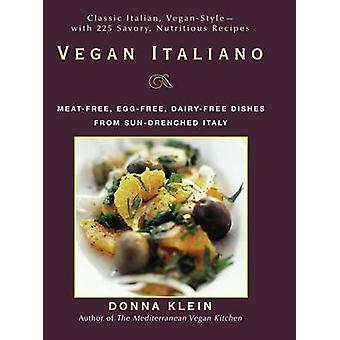 Vegan Italiano - Meat-free - Egg-free - Dairy-free Dishes from Sun-dre