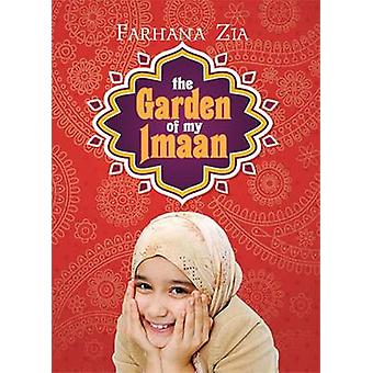 The Garden of My Imaan by Farhana Zia - 9781561459216 Book