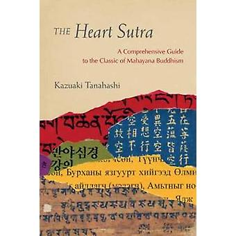 The Heart Sutra - A Comprehensive Guide to the Classic of Mahayana Bud