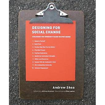 Designing for Social Change - Strategies for Community-based Graphic D