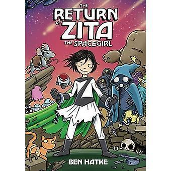 The Return of Zita the Spacegirl by Ben Hatke - Ben Hatke - 978162672