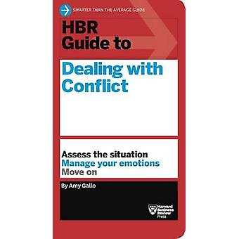 HBR Guide to Dealing with Conflict (HBR Guide Series) by Amy Gallo -
