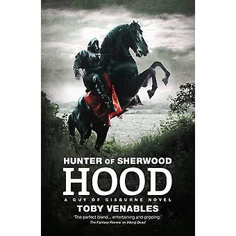 Hunter of Sherwood - Hood by Toby Venables - 9781781085165 Book
