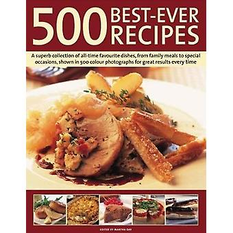 500 Best-Ever Recipes - A superb collection of all-time favourite dish