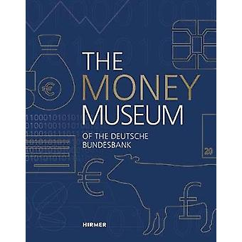 The Money Museum - of the Deutsche Bundesbank - 9783777428079 Book