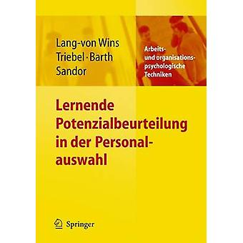 Lernende Potenzialbeurteilung in Der Personalauswahl by Thomas Lang-V