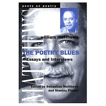 The Poetry Blues: Essays and Interviews